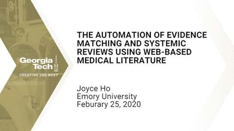 Thumbnail for entry Joyce Ho - Automation of Evidence Matching and Systemic Reviews Using Web-Based Medical Literature