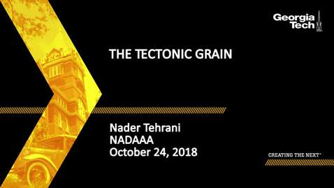 Thumbnail for entry Nader Tehrani - The Tectonic Grain