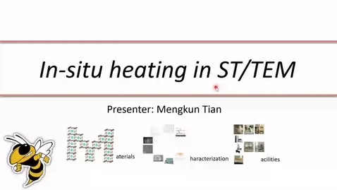 Thumbnail for entry Mengkun Tian - In-situ heating in ST/TEM