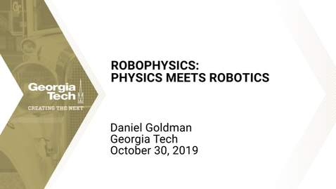 Thumbnail for entry Daniel Goldman - Robophysics: Physics Meets Robotics