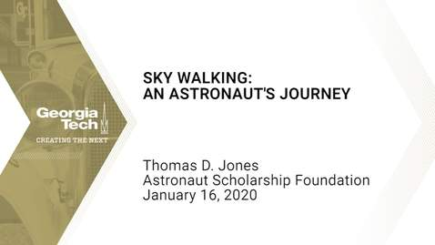 Thumbnail for entry Thomas D. Jones - Sky Walking: An Astronaut's Journey