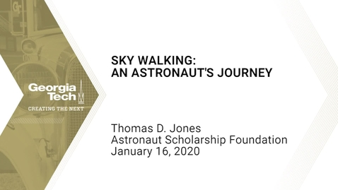 Thumbnail for entry Thomas D. Jones - Sky Walking: An Astronaut's Journey