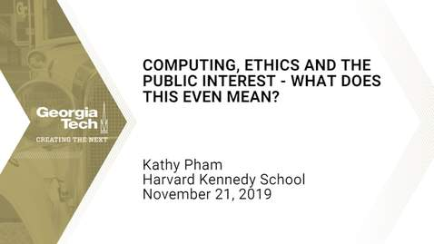 Thumbnail for entry Kathy Pham - Computing, Ethics and the Public Interest - What does this even mean?