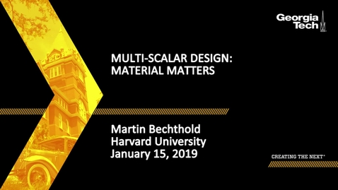 Thumbnail for entry Martin Bechthold - Multi-Scalar Design: Material Matters