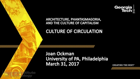 Thumbnail for entry Culture of Circulation - Joan Ockman