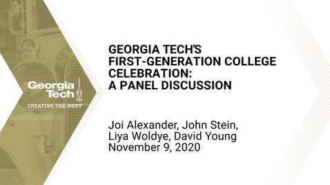 Thumbnail for entry Georgia Tech's First-Generation College Celebration: A Panel Discussion