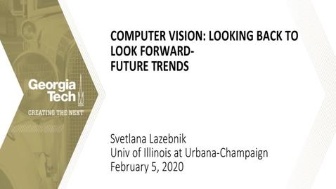 Thumbnail for entry Svetlana Lazebnik - Computer Vision: Looking Back to Look Forward - Future Trends