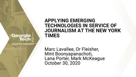 Thumbnail for entry Applying Emerging Technologies In Service of Journalism at The New York Times