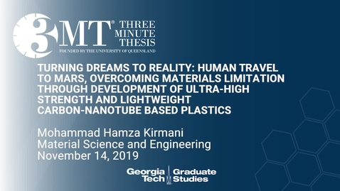 Thumbnail for entry Mohammad Hamza Kirmani - Turning Dreams to Reality: Human Travel to Mars, Overcoming Materials Limitation through Development of Ultra-High Strength and Lightweight Carbon-Nanotube Based Plastics