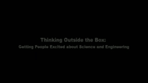 Thumbnail for entry Peter J. Ludovice - Thinking Outside the Black Box: Getting People Excited about Science and Engineering