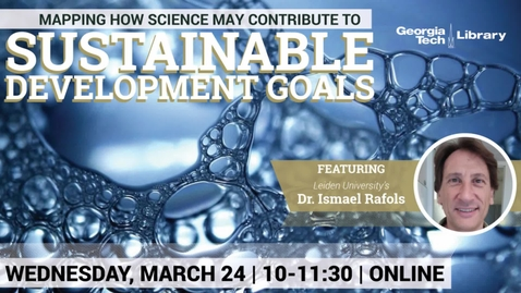 Thumbnail for entry Ismael Rafols - Mapping How Science May Contribute to the UN Sustainable Development Goals (SDGs)