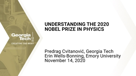 Thumbnail for entry Predrag Cvitanović, Erin Wells-Bonning - Understanding the 2020 Nobel Prize in Physics + Q&A