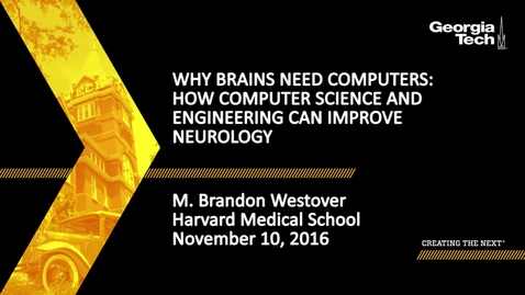 Thumbnail for entry Why Brains Need Computers: How Computer Science and Engineering can Improve Neurology - M. Brandon Westover
