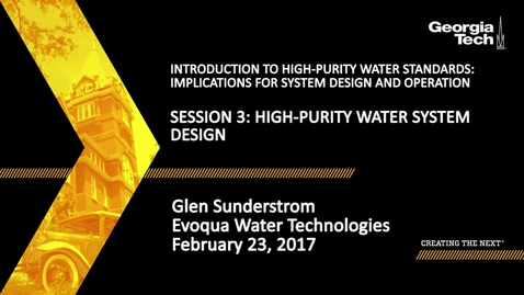 Thumbnail for entry High-Purity Water System Design - Glen Sunderstrom