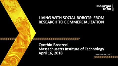 Thumbnail for entry Living with Social Robots: From Research to Commercialization - Cynthia Breazeal