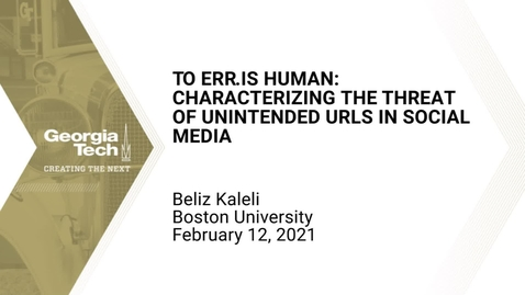 Thumbnail for entry Beliz Kaleli - To Err.Is Human: Characterizing the Threat of Unintended URLs in Social Media