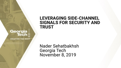 Thumbnail for entry Nader Sehatbakhsh - Leveraging Side-Channel Signals for Security and Trust