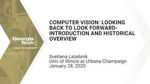 Thumbnail for entry Svetlana Lazebnik - Computer Vision: Looking Back to Look Forward - Introduction and Historical Overview