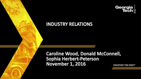 Thumbnail for entry Industry Relations - Caroline Wood, Donald McConnell, Sophia Herbert-Peterson