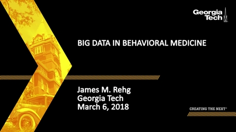 Thumbnail for entry Big Data in Behavioral Medicine - James M. Rehg