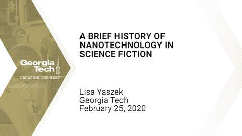 Thumbnail for entry Lisa Yaszek - A Brief History of Nanotechnology in Science Fiction
