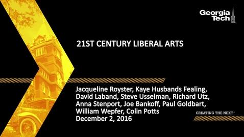 Thumbnail for entry 21st Century Liberal Arts - Jacqueline Royster, Kaye Husbands Fealing, David Laband, Steve Usselman, Richard Utz, Anna Stenport, Joe Bankoff, Paul Goldbart, William Wepfer, Colin Potts
