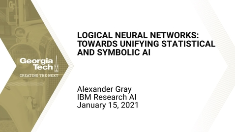 Thumbnail for entry Alexander Gray - Logical Neural Networks: Towards Unifying Statistical and Symbolic AI