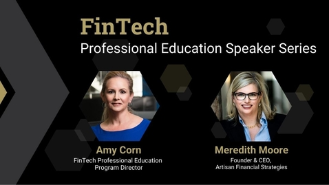 Thumbnail for entry FinTech Speaker Speaker Series - Episode 1 with Meredith Moore