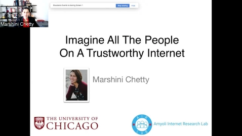 Thumbnail for entry Marshini Chetty — Imagine All The People On A Trustworthy Internet