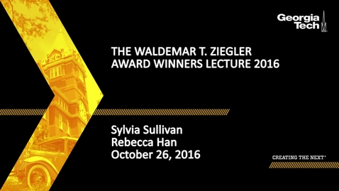 Thumbnail for entry The Waldemar T. Ziegler Award Winners Lecture 2016 - Sylvia Sullivan, Rebecca Han