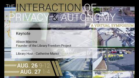 Thumbnail for entry Keynote: The Interaction of Privacy & Autonomy