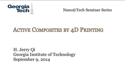 Active Composites by 4D Printing - Jerry H  Qi - MediaSpace