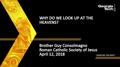 Thumbnail for entry Why Do We Look Up at the Heavens? - Br. Guy Consolmagno