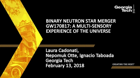 Thumbnail for entry Binary Neutron Star Merger GW170817: A Multi-sensory Experience of the Universe - Laura Cadonati, Nepomuk Otte, Ignacio Taboada