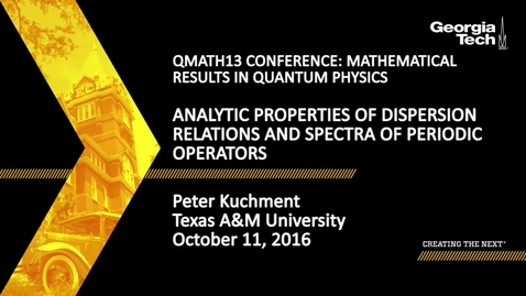 Thumbnail for entry Analytic Properties of Dispersion Relations and Spectra of Periodic Operators - Peter Kuchment