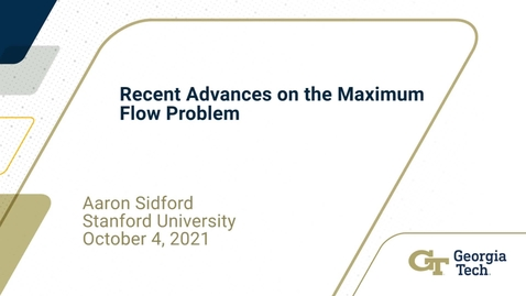 Thumbnail for entry Aaron Sidford - Recent Advances on the Maximum Flow Problem