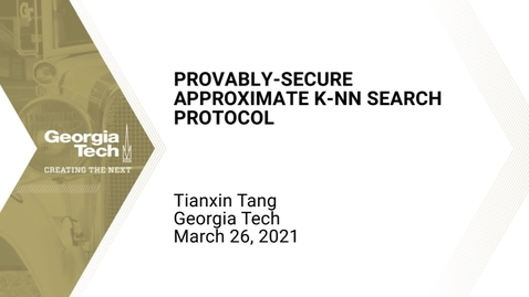 Thumbnail for entry Tianxin Tang - Provably-Secure Approximate k-NN Search Protocol