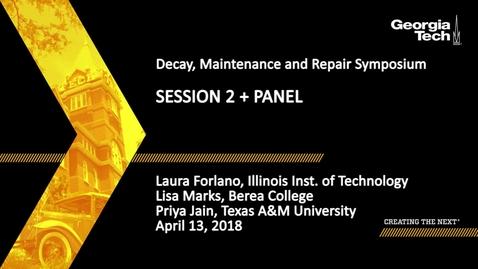 Thumbnail for entry Decay, Maintenance and Repair Symposium Session 2 and Panel - Laura Forlano, Lisa Marks, Priya Jain