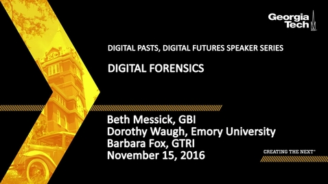 Thumbnail for entry Digital Forensics - Beth Messick, Dorothy Waugh, Barbara Fox
