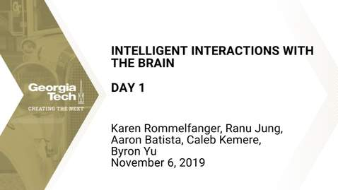 Thumbnail for entry Where Brain, Machine, and Mind Collide - Intelligent Interactions with the Brain (I2B) - Day 1