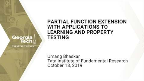 Thumbnail for entry Umang Bhaskar - Partial Function Extension with Applications to Learning and Property Testing