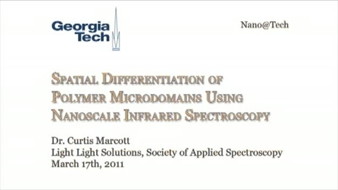 Thumbnail for entry Spatial Differentiation of Polymer Microdomains Using Nanoscale Infrared Spectroscopy - Curtis Marcott