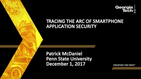 Thumbnail for entry Patrick McDaniel - Tracing the Arc of Smartphone Application Security