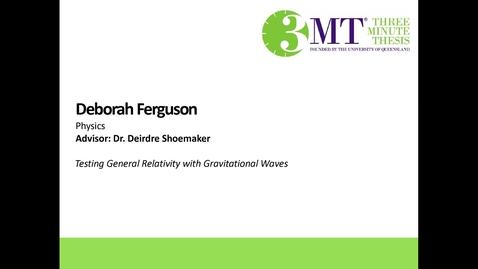 Thumbnail for entry Deborah Ferguson - Testing General Relativity with Gravitational Waves