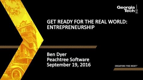 Thumbnail for entry Get Ready for the Real World: Entrepreneurship - Ben J. Dyer