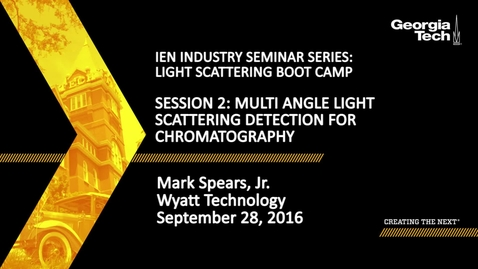 Thumbnail for entry Session 2: Multi Angle Light Scattering Detection for Chromatography -  Mark Spears, Jr.