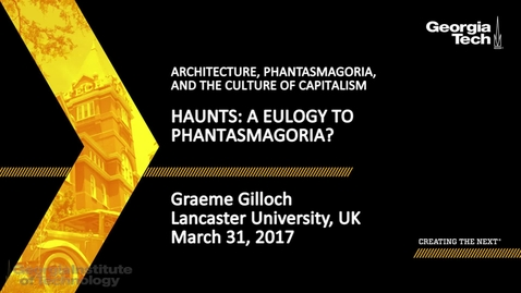 Thumbnail for entry Haunts: a Eulogy to Phantasmagoria? - Graeme Gilloch