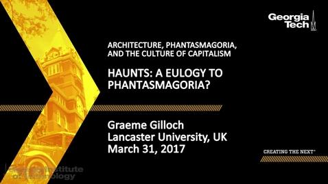 Thumbnail for entry Haunts: a Eulogy to Phantasmagoria? - Graeme Gilloch