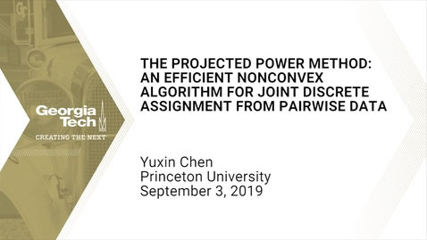 Thumbnail for entry Yuxin Chen - Projected Power Method: An Efficient Algorithm for Joint Discrete Assignment