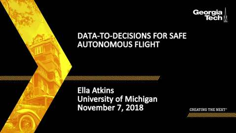 Thumbnail for entry Ella Atkins - Data-to-Decisions for Safe Autonomous Flight